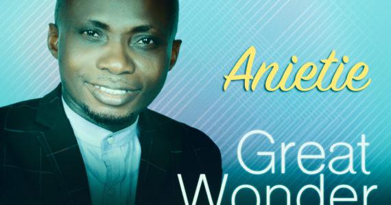 #SelahFresh: Anietie | Great Wonder [@Akpananietie3]