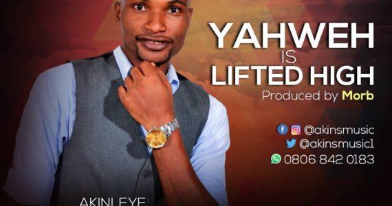 #SelahFresh: Akinleye Michael | Yahweh Is Lifted High [@akinsmusic1]