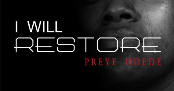 #SelahMusic: Preye Odede | I Will Restore [@preyeodede]