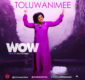 #SelahMusic: Toluwanimee | WOW [@toluwanimee]