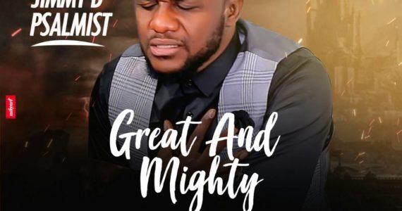 #SelahMusicVid: Jimmy D Psalmist | Great And Mighty [@JimmyDPsalmist]