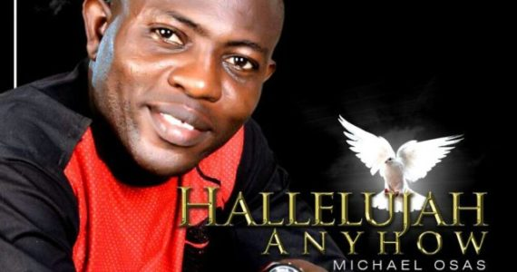 #SelahMusic: Michael Osas | Hallelujah Anyhow [@mehondor77]