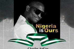 #SelahFresh: Charles Aogee | Nigeria Is Ours [@CharlesAogee]