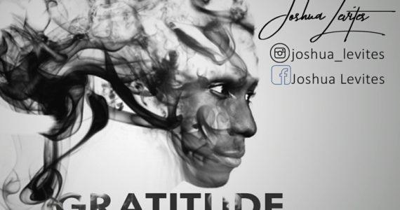 #SelahFresh: Joshua Levite | Gratitude [@Joshua_Levites]